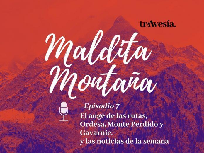 Episodio #7. El auge de las rutas, Ordesa, Monte Perdido y Gavarnie, y las noticias de la semana